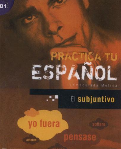 El subjuntivo: Practica tu español